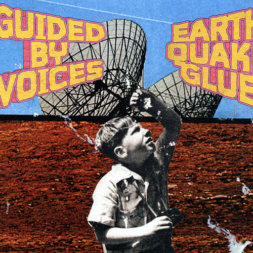Earthquake Glue de Guided By Voices