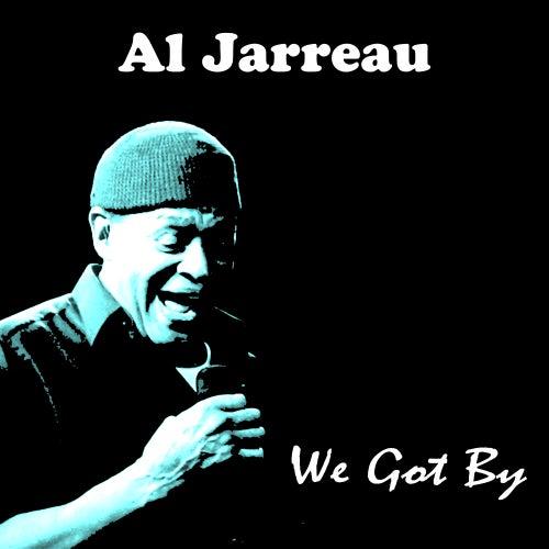 We Got By de Al Jarreau