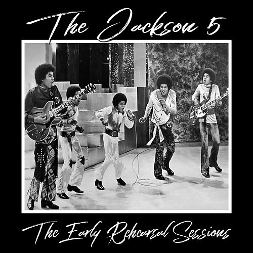 The Early Rehearsal Sessions de The Jackson 5