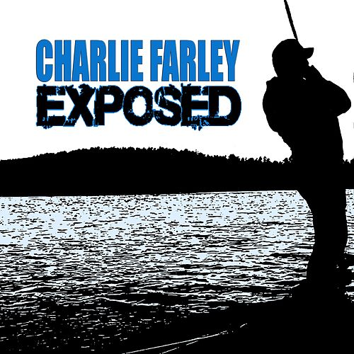 Exposed by Charlie Farley