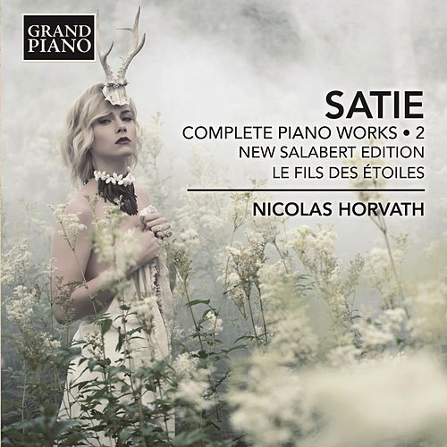 Satie: Complete Piano Works, Vol. 2 by Nicolas Horvath