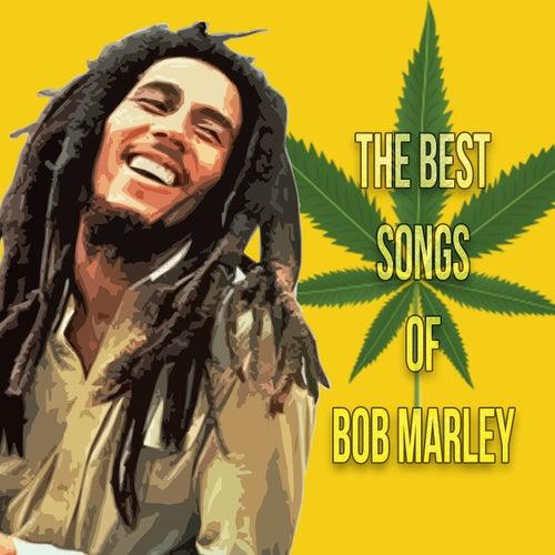 The Best Songs Of Bob Marley by Bob Marley