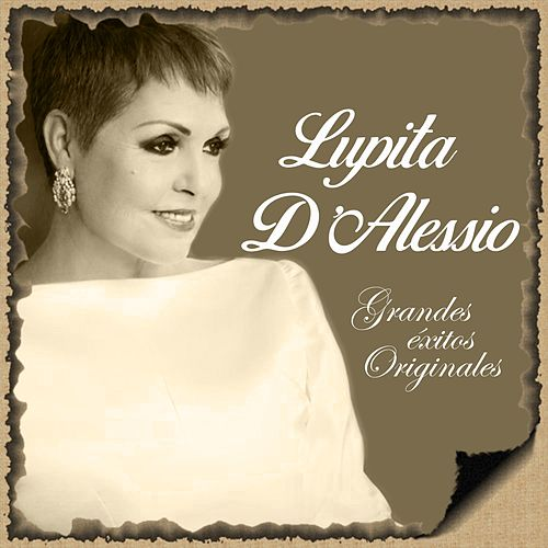 Lupita D'Alessio- Grandes Éxitos Originales de Lupita D'Alessio