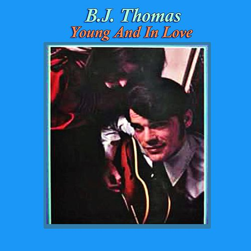 Young And In Love by B.J. Thomas