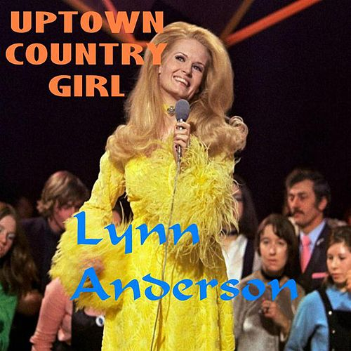 Uptown Country Girl von Lynn Anderson