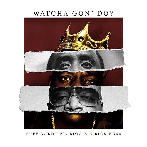 Watcha Gon' Do? (feat. Biggie & Rick Ross) de Puff Daddy