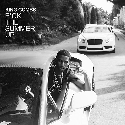 F*ck the Summer Up by King Combs