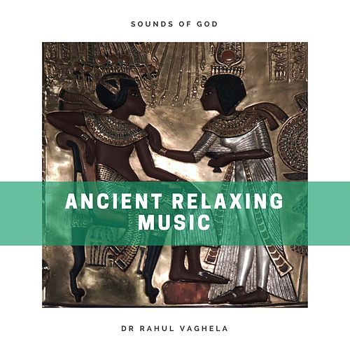Ancient Relaxing Music by Dr Rahul Vaghela