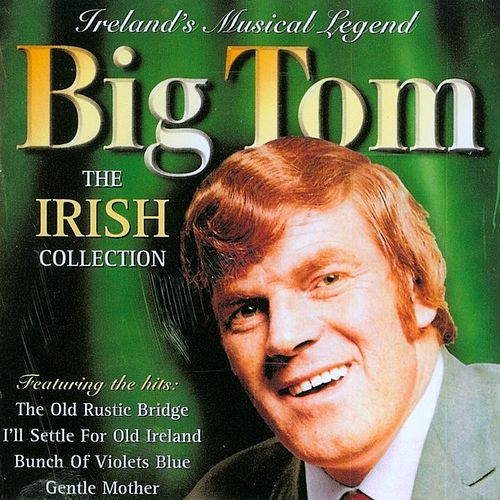 Big Tom - The Irish Collection by Big Tom