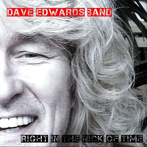 Right in the Nick of Time by Dave Edwards Band