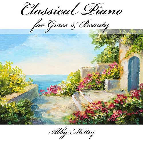 Classical Piano for Grace & Beauty de Abby Mettry