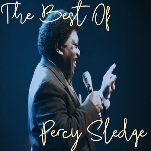 The Best Of: Percy Sledge von Percy Sledge