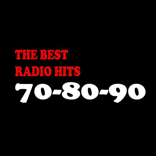 The Best Radio Hits 70 - 80 - 90 von Various Artists