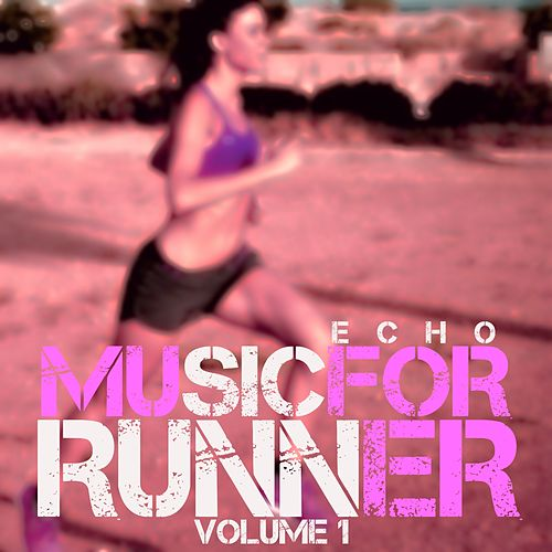 Music for Runner (Vol. 1) by Echo