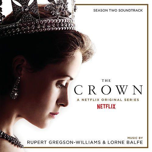 The Crown Season Two (Soundtrack from the Netflix Original Series) by Rupert Gregson-Williams