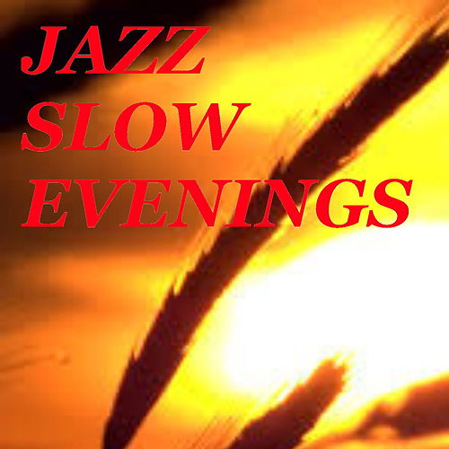 Jazz Slow Evenings de Various Artists