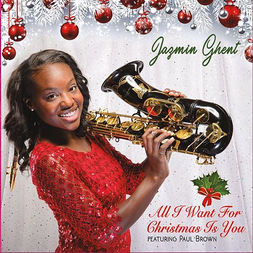 All I Want for Christmas Is You (feat. Paul Brown) by Jazmin Ghent