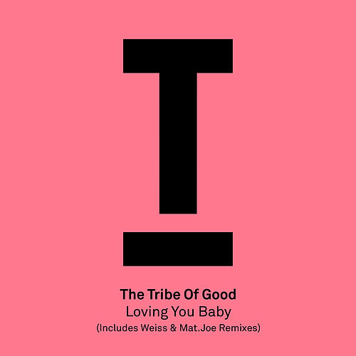 Loving You Baby by The Tribe Of Good
