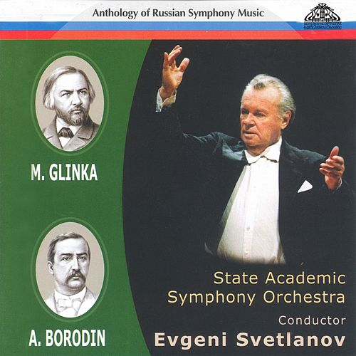Anthology of Russian Symphony Music: Mikhail Glinka and Alexander Borodin de Evgeny Svetlanov The State Academic Symphony Orchestra