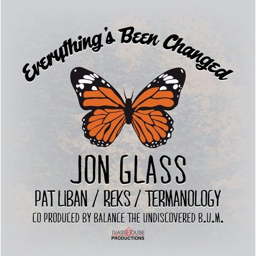 Everything's Been Changed (feat. Pat Liban, REKS & Termanology) de Jon Glass