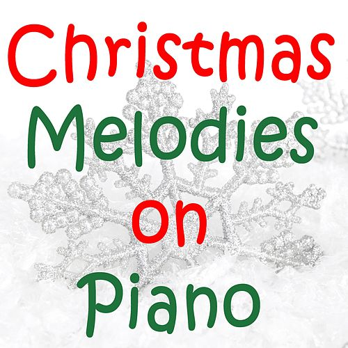 Christmas Melodies on Piano by Steven C