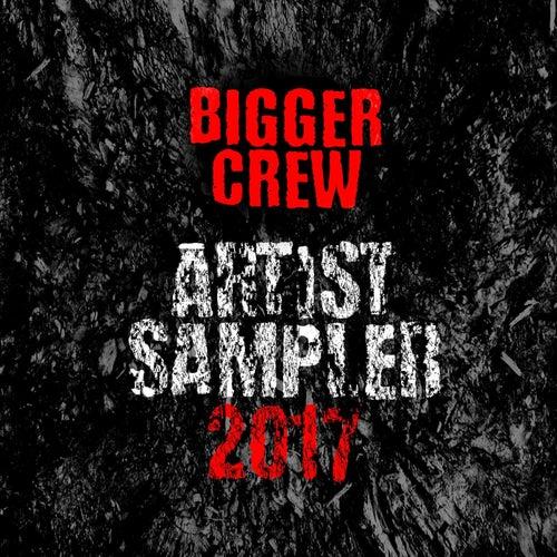 Artist Sampler 2017 de Bigger Crew