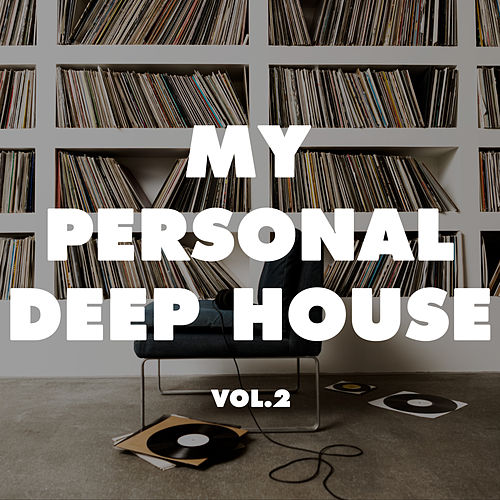My Personal Deep House, Vol. 2 di Various Artists