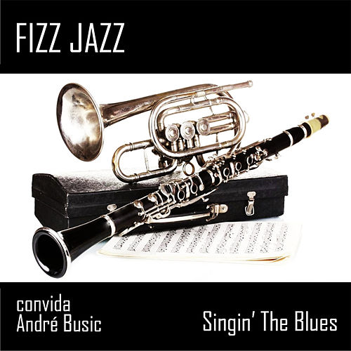 Singin' the Blues by Fizz Jazz