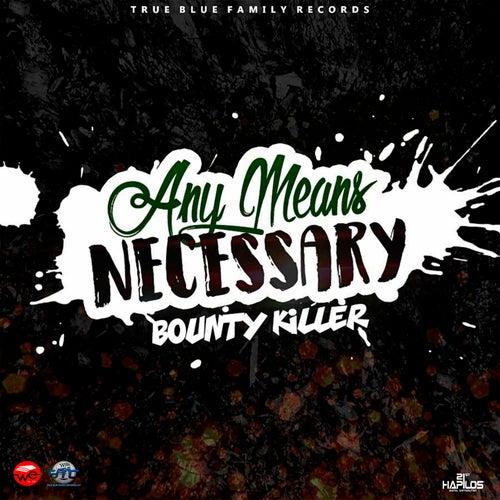 Any Means Necessary by Bounty Killer