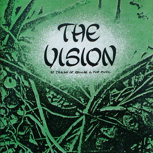 10 Tracks of Reggae and Dubmusic (Remastered Version) by The Vision