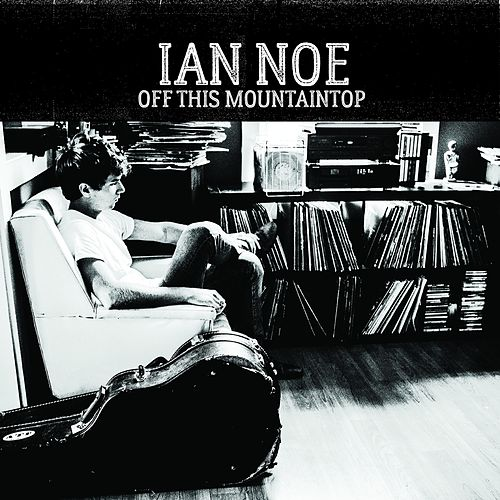 Off This Mountaintop de Ian Noe