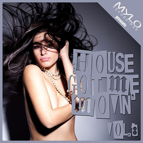 House Got Me Movin, Vol. 8 de Various Artists