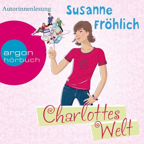 Charlottes Welt (Autorinnenlesung) von Susanne Fröhlich