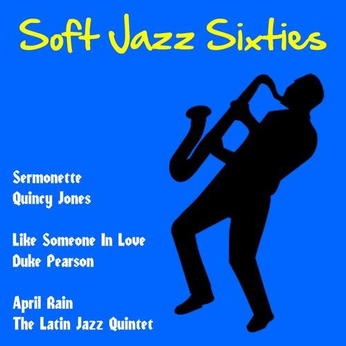 Soft Jazz Sixties de Various Artists