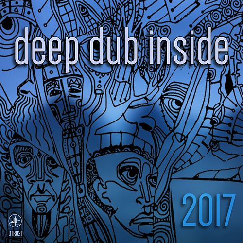 Deep Dub Inside 2017 - EP by Various Artists