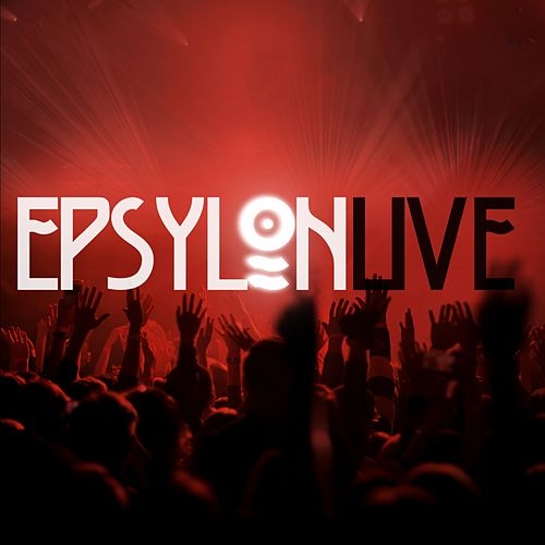 Live by Epsylon