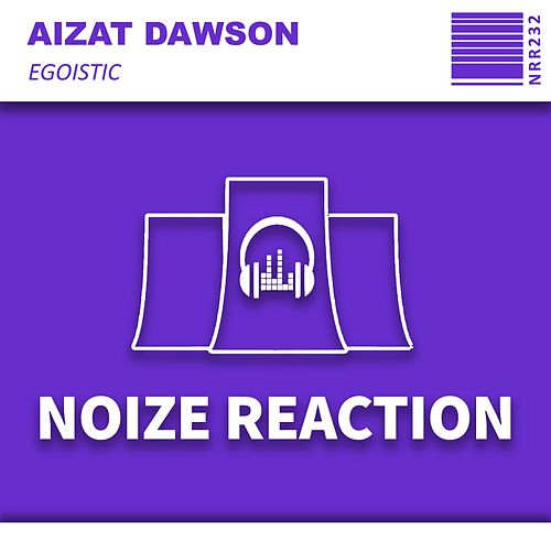 Egoistic by Aizat Dawson
