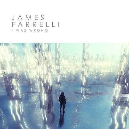 I Was Wrong de James Farrelli