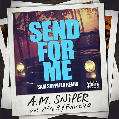 Send For Me (Sam Supplier Remix) von A.M. SNiPER