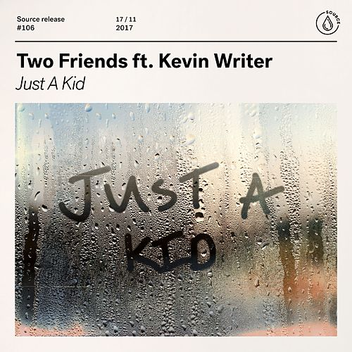 Just A Kid (feat. Kevin Writer) von Two Friends
