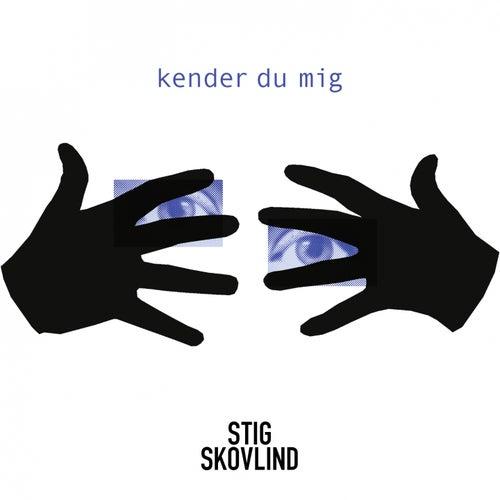 Kender Du Mig by Stig Skovlind