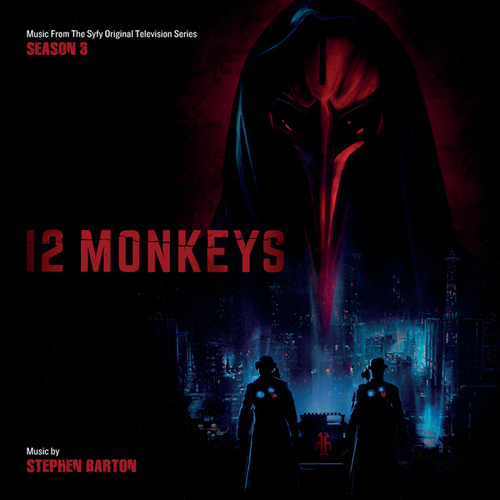 12 Monkeys: Season 3 (Music From The Syfy Original Series) von Stephen Barton