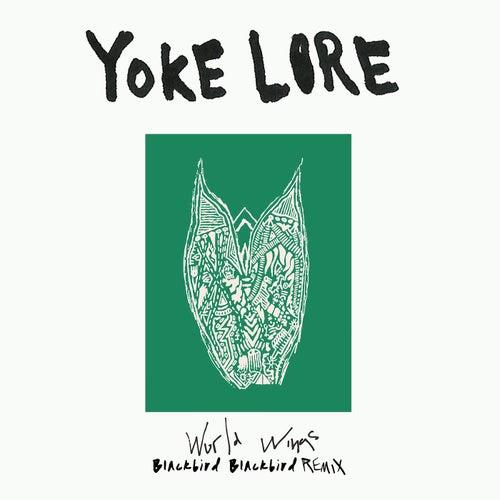 World Wings (Blackbird Blackbird Remix) by Yoke Lore