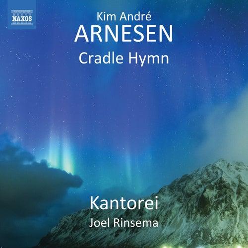 Kim André Arnesen: Cradle Hymn by Kantorei