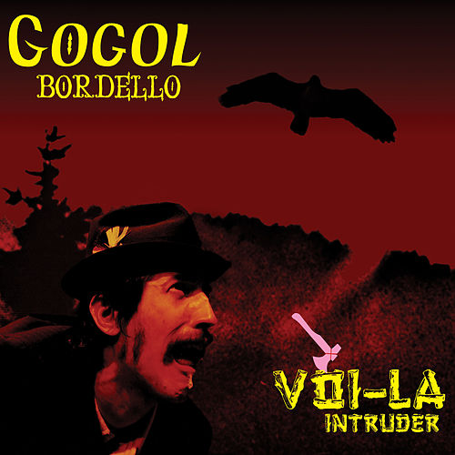 Voi-La Intruder by Gogol Bordello