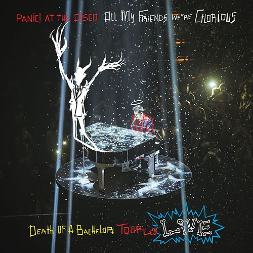 All My Friends We're Glorious: Death of a Bachelor Tour Live von Panic! at the Disco