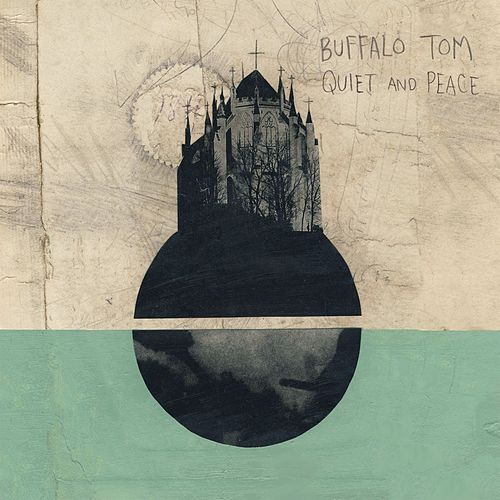 Quiet and Peace von Buffalo Tom