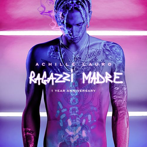 Ragazzi madre (1 Year Anniversary) by Achille Lauro