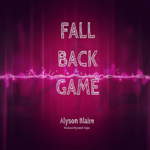 Fall Back Game by Alyson Blaire