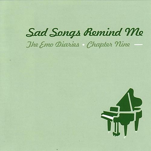 The Emo Diaries Chapter IX: Sad Songs Remind Me von Various Artists